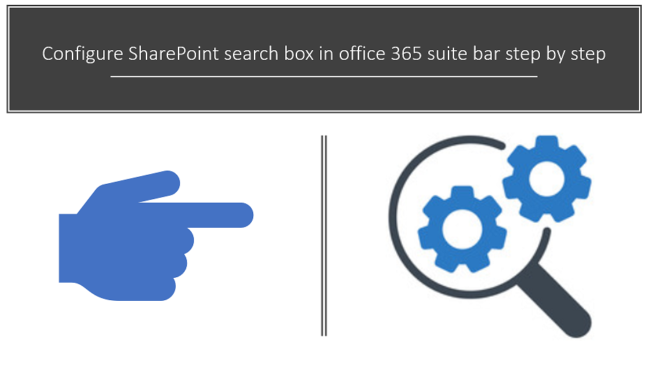 Configure SharePoint search box in office 365 suite bar step by step