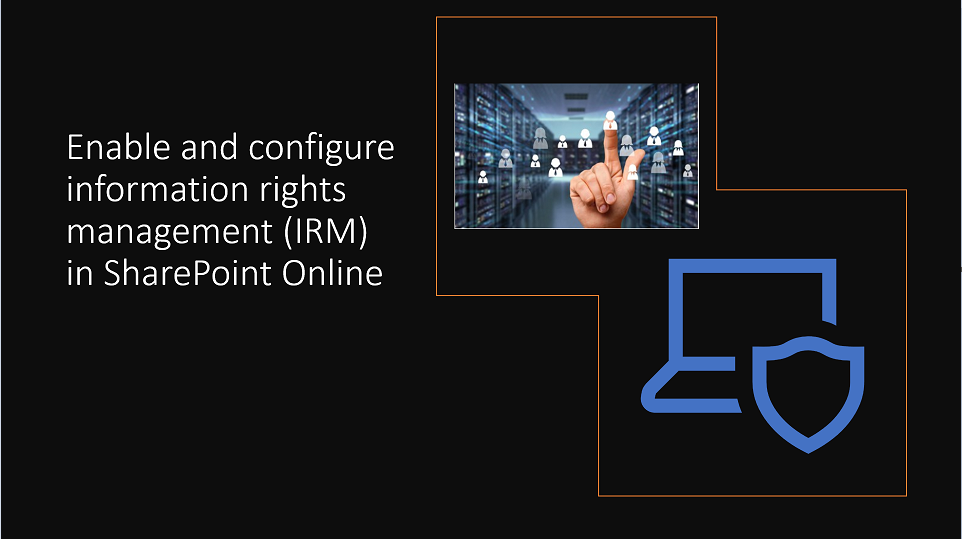 Enable and configure information rights management (IRM) in SharePoint Online