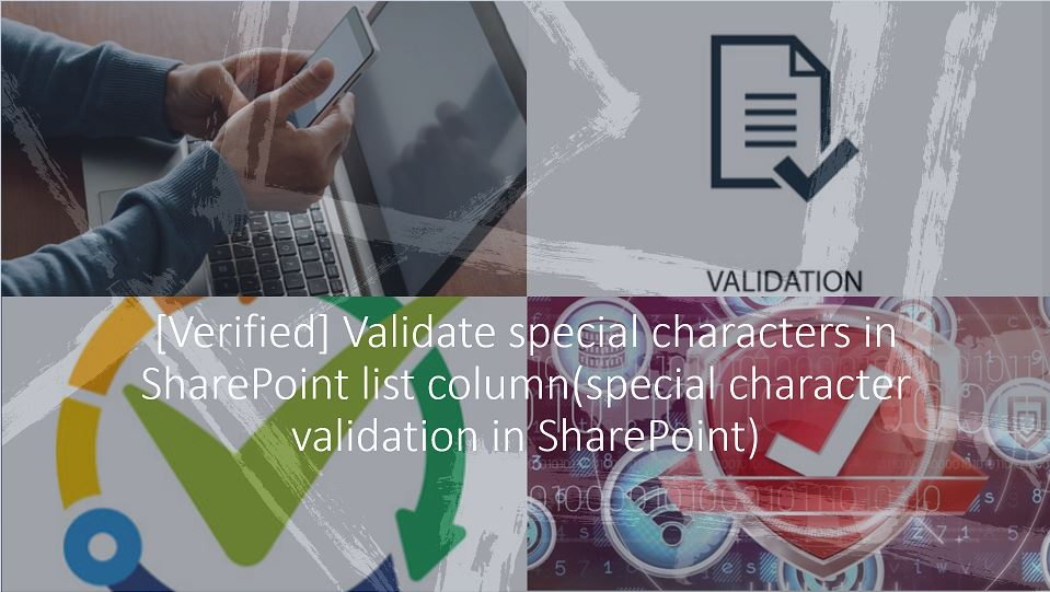 [Verified] Validate special characters in SharePoint list column(special character validation in SharePoint)
