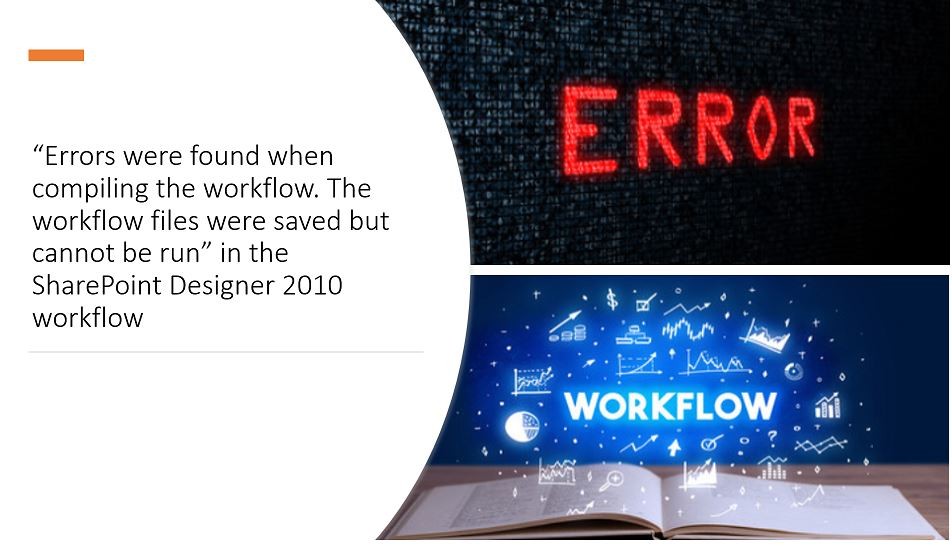 """Errors were found when compiling the workflow. The workflow files were saved but cannot be run"" in the SharePoint Designer 2010 workflow"