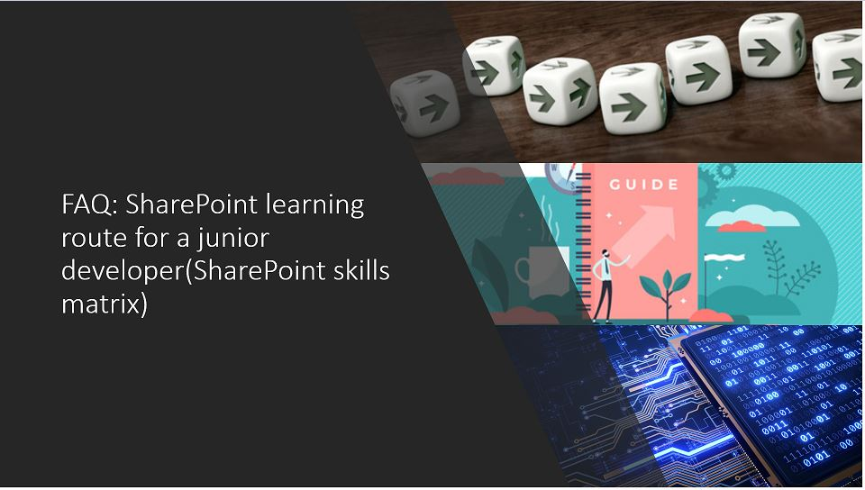 FAQ: SharePoint learning route for a junior developer(SharePoint skills matrix)