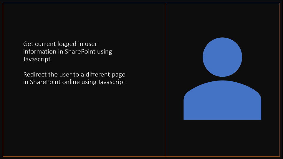 Get current logged in user information in SharePoint using Javascript and redirect to another page