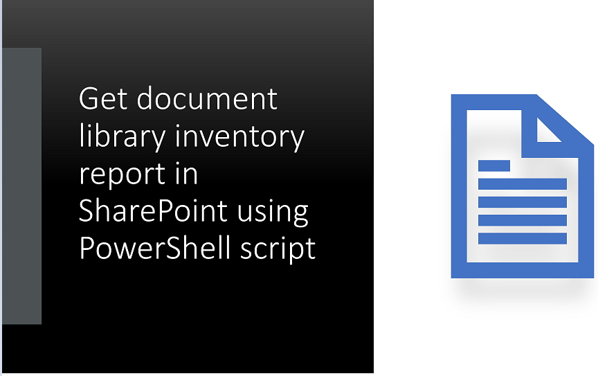 Get document library inventory report in SharePoint using PowerShell script