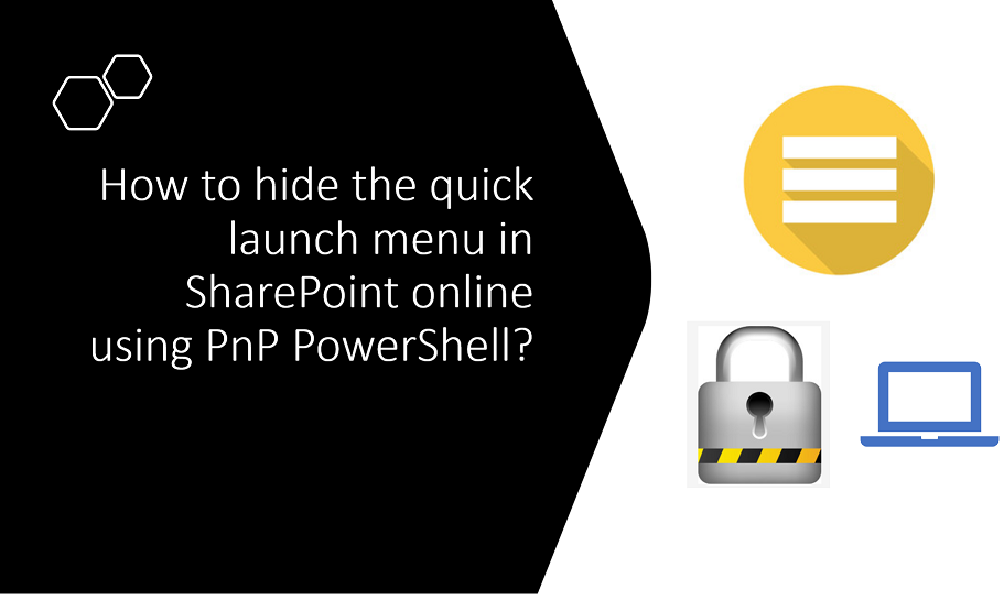 How to disable quick launch bar using PowerShell in SharePoint Online?