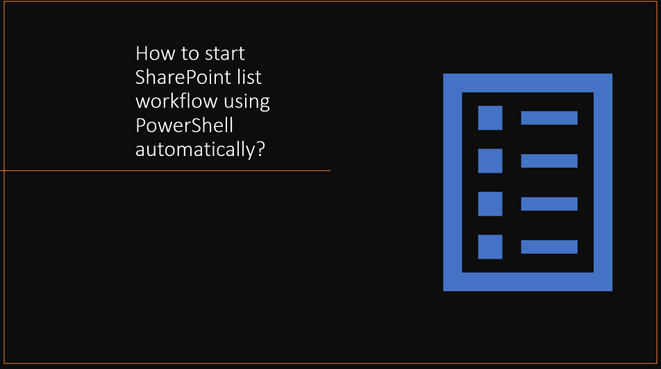 How to start SharePoint list workflow using PowerShell automatically?