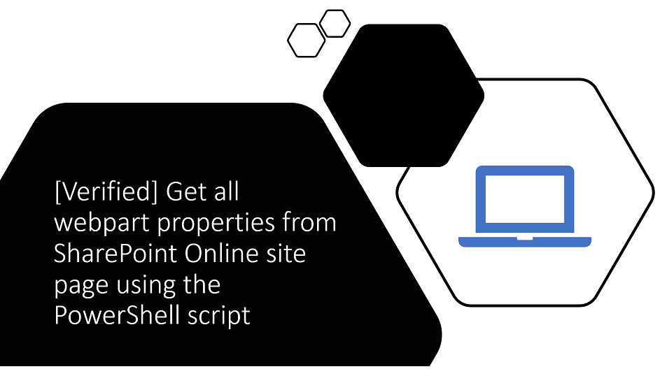 [Verified] Get all webpart properties from SharePoint Online site page using the PowerShell script