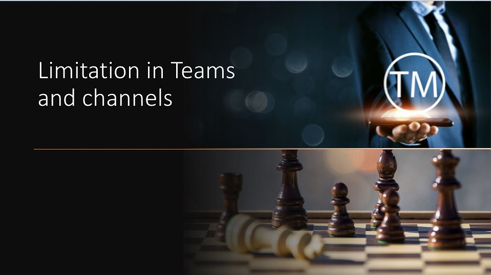 Limitation in Teams and channels