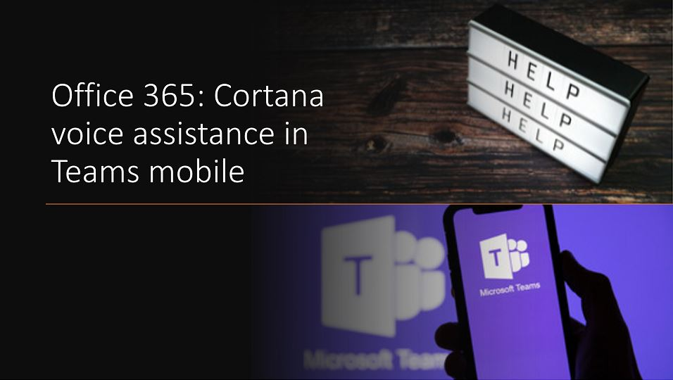 Office 365: Cortana voice assistance in Teams mobile