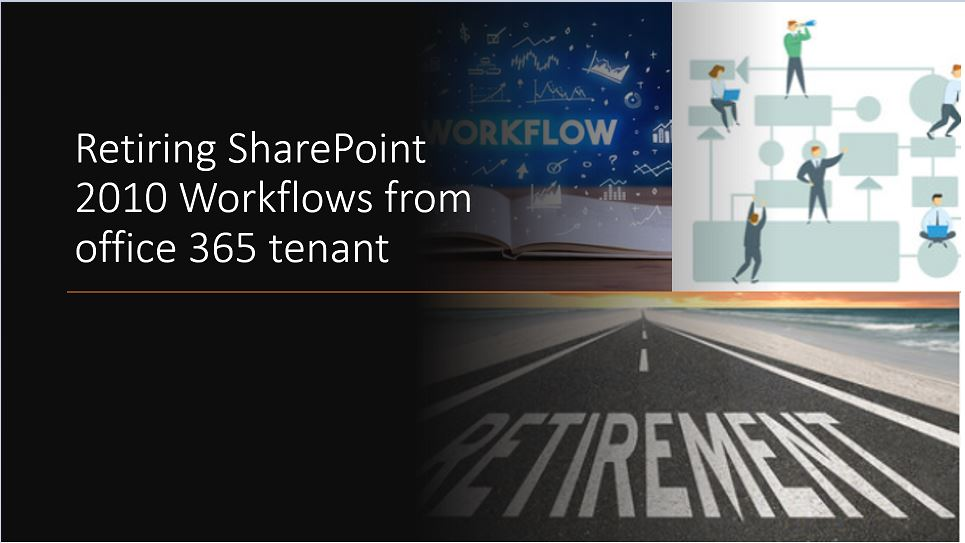 Retiring SharePoint 2010 Workflows from the office 365 Tenant