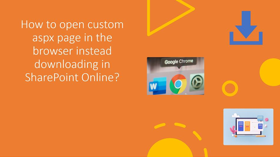 How to open custom aspx page in the browser instead downloading in SharePoint Online?