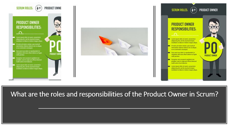 What are the roles and responsibilities of the Product Owner in Scrum