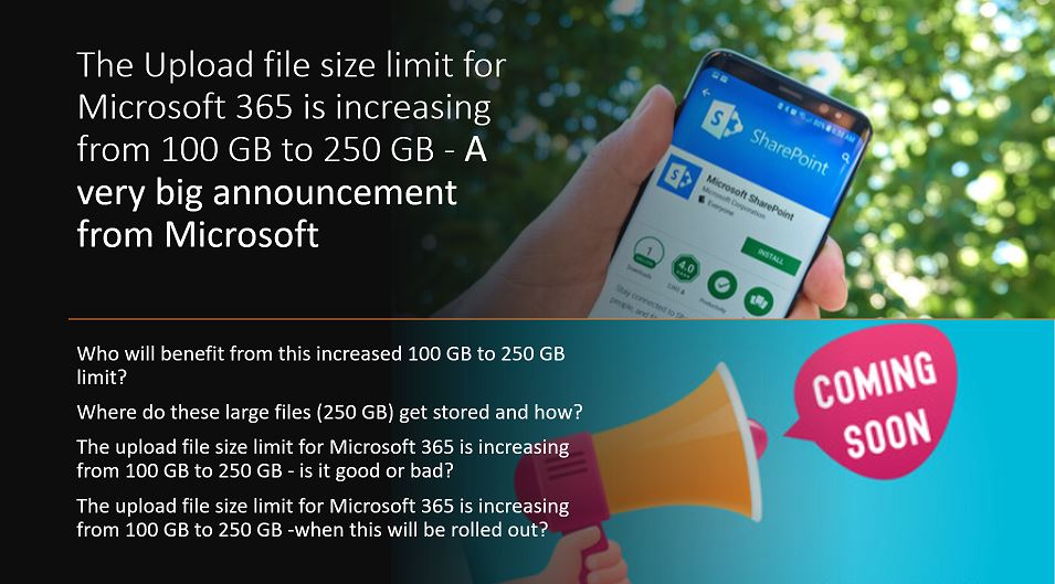 The Upload file size limit for Microsoft 365 is increasing from 100 GB to 250 GB