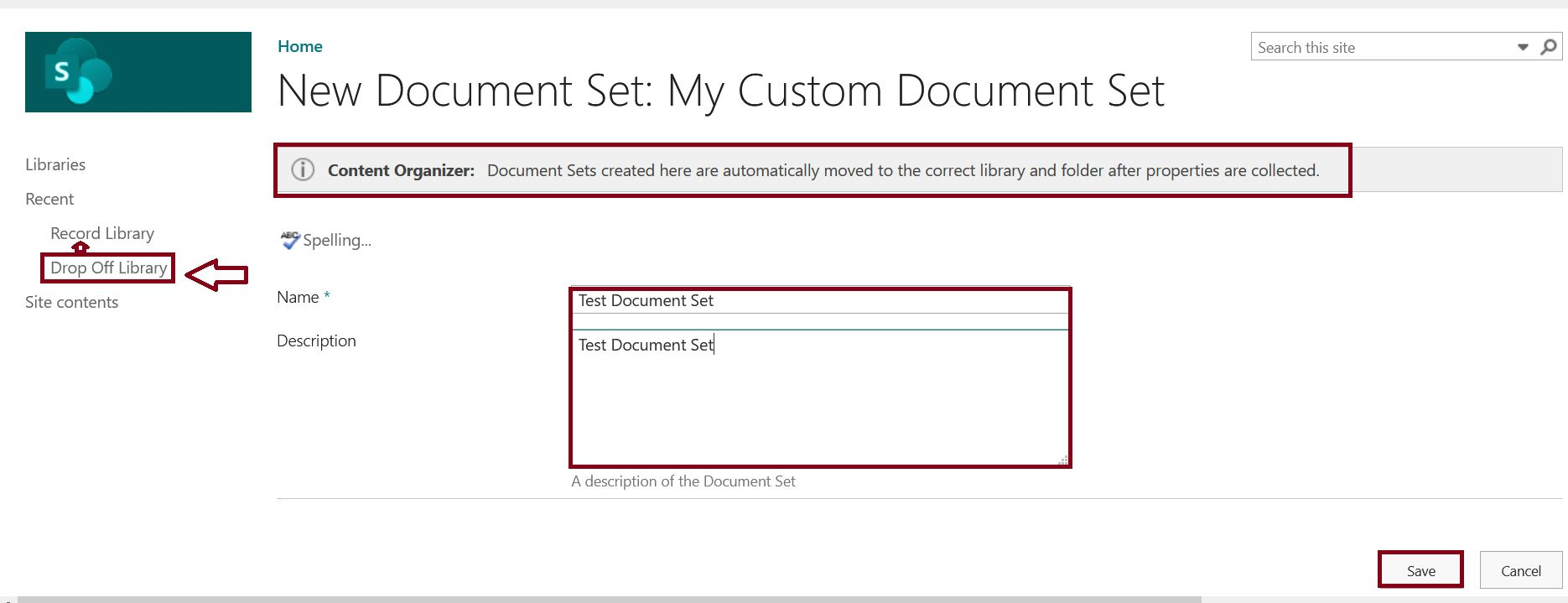 Content Organizer - Document Sets created here are automatically moved to the correct library and folder after properties are collected.