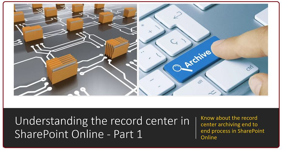 Understanding the record center in SharePoint Online - Part 1