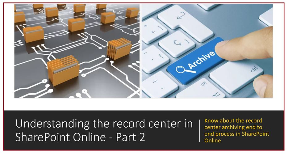 Understanding the record center in SharePoint Online – Part 2