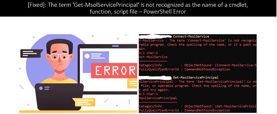 [Fixed] - The term 'Get-MsolServicePrincipal' is not recognized as the name of a cmdlet, function, script file – PowerShell Error