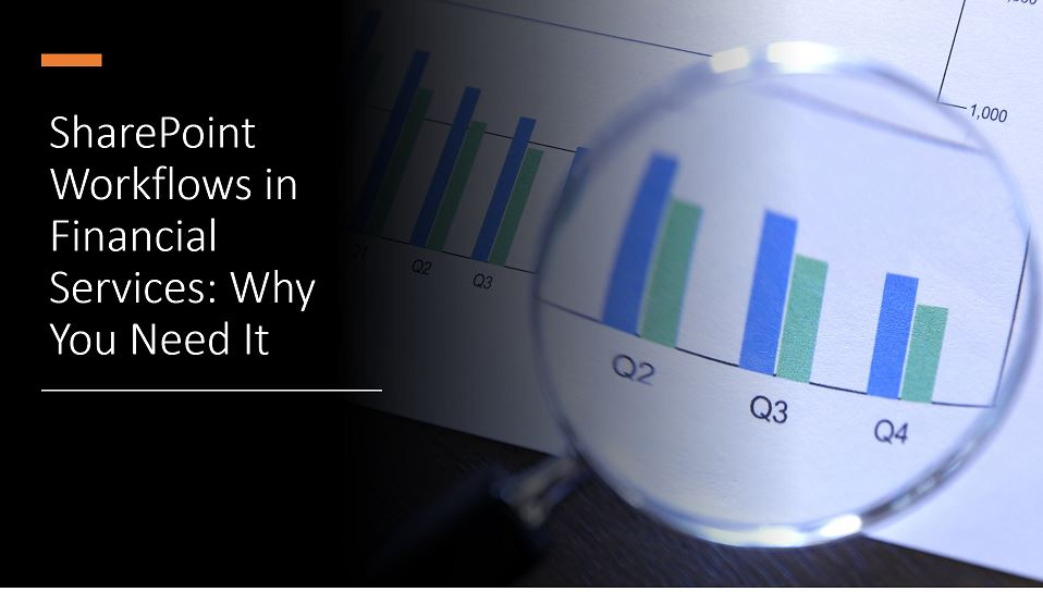 SharePoint Workflows in Financial Services - Why You Need It